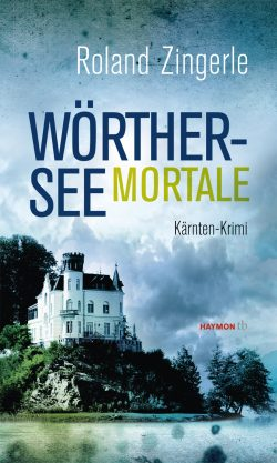 Roland Zingerle: Wörthersee mortale